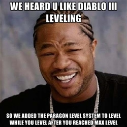 Diablo 3 Paragon Leveling Meme
